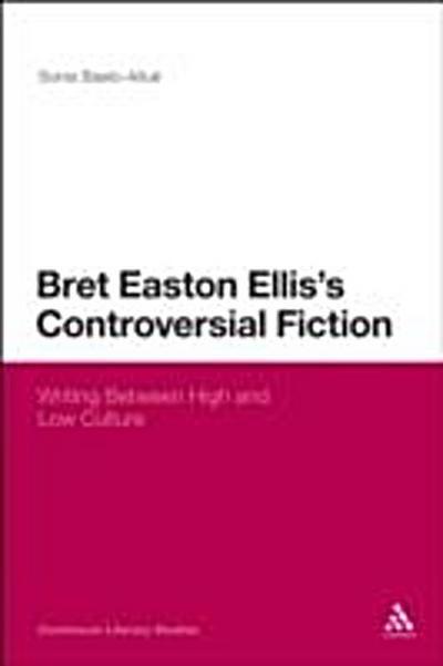 Bret Easton Ellis's Controversial Fiction