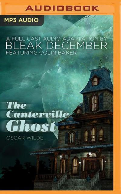 The Canterville Ghost: A Full-Cast Audio Drama