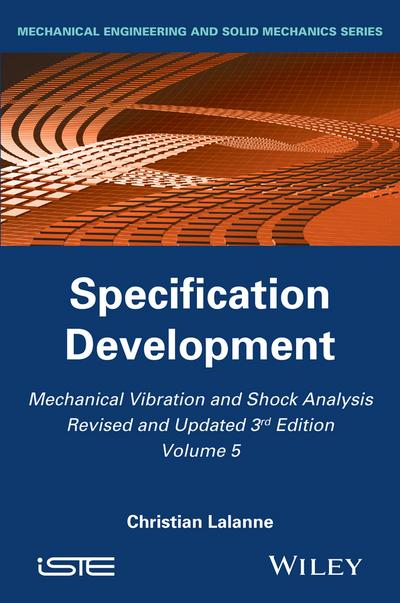 Mechanical Vibration and Shock Analysis, Volume 5, Specification Development