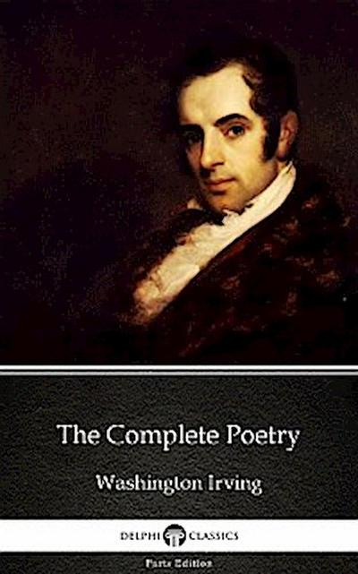 The Complete Poetry by Washington Irving - Delphi Classics (Illustrated)