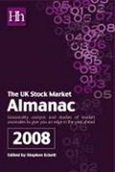The UK Stock Market Almanac: Seasonality Analysis and Studies of Market Anomalies to Give You an Edge in the Year Ahead