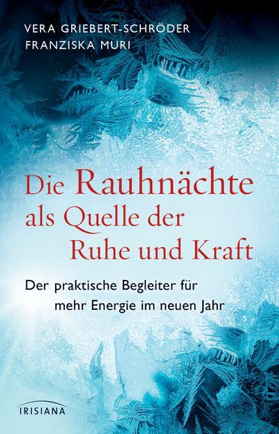 Die Rauhnächte als Quelle der Ruhe und Kraft; Der praktische Begleiter für mehr Energie im neuen Jahr; Deutsch; 18 farbige Abbildungen