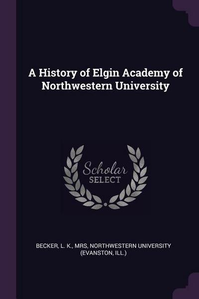 A History of Elgin Academy of Northwestern University