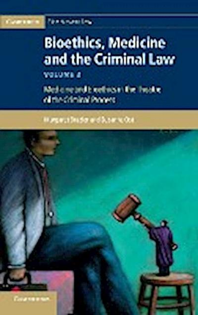 Bioethics, Medicine and the Criminal Law