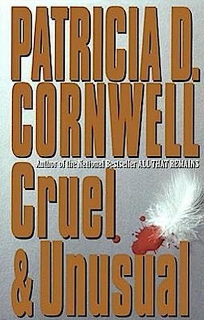 Cruel and Unusual: Scarpetta 4 (Kay Scarpetta Mysteries)