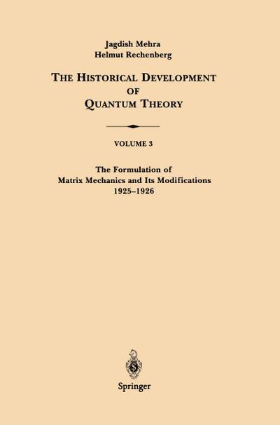 The Formulation of Matrix Mechanics and Its Modifications 1925-1926
