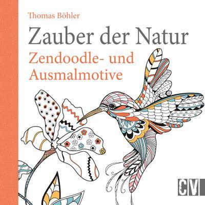 Zauber der Natur; Zendoodle- und Ausmalmotive; Deutsch