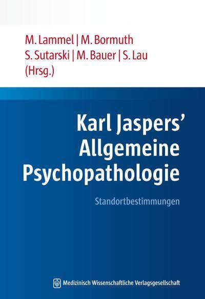 Karl Jaspers' Allgemeine Psychopathologie: Standortbestimmungen
