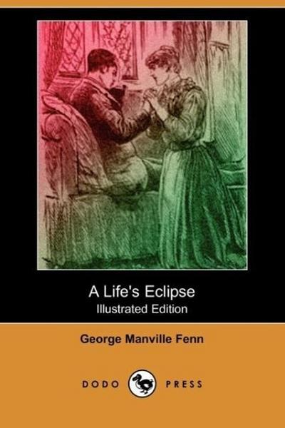A Life's Eclipse (Illustrated Edition) (Dodo Press)