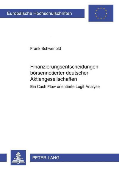 Finanzierungsentscheidungen börsennotierter deutscher Aktiengesellschaften