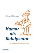 Humor als Katalysator: Für Kreativität und Innovation
