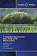 Friedrich Herrmann - Aus Feld und Werkstätte