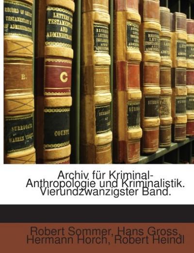 Archiv Für Kriminologie, Volumes 24-25