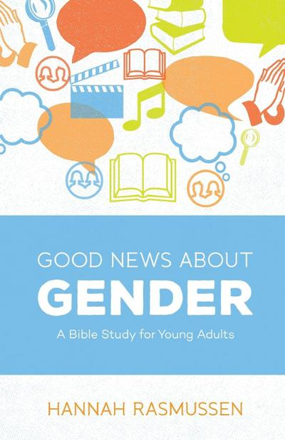 Good News about Gender: A Bible Study for Young Adults