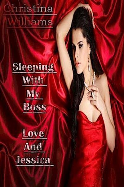 Sleeping With My Boss -  Love And Jessica