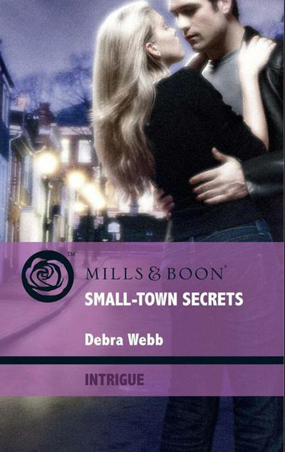 Small-Town Secrets (Mills & Boon Intrigue) (Colby Agency: Elite Reconnaissance Division, Book 1)