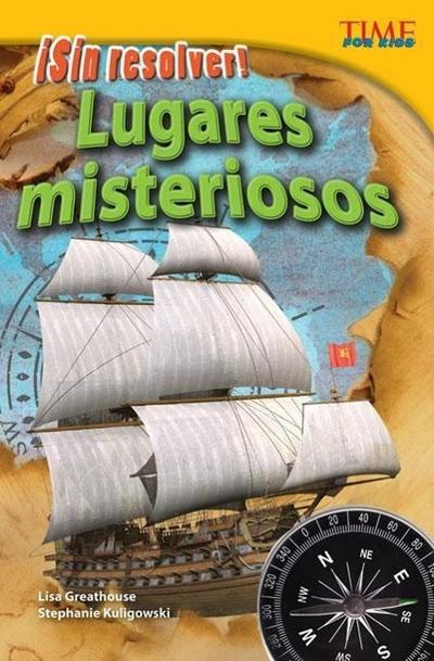 Sin Resolver! Lugares Misteriosos (Unsolved! Mysterious Places) (Spanish Version) (Advanced)