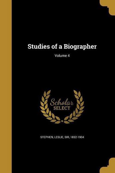 STUDIES OF A BIOGRAPHER V04