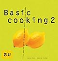 Basic Cooking 2   ; GU Kochen & Verwöhnen Bas ...