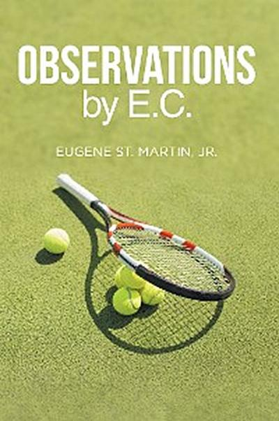 Observations by E.C.