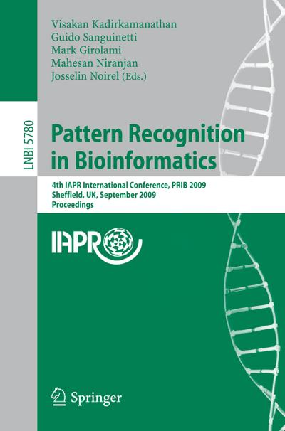 (Pattern Recognition in Bioinformatics: 4th IAPR International Conference, PRIB 2009, Sheffield, UK, September 7-9, 2009 Proceedings) By Kadirkamanathan, Visakan (Author) Paperback on (09 , 2009)