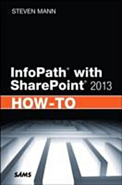 InfoPath with SharePoint 2013 How-To