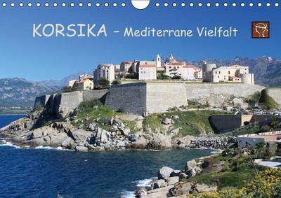 Korsika - Mediterrane Vielfalt (Wandkalender 2017 DIN A4 quer): Korsikas abwechslungsreiche Seiten wie die großartige Bergwelt, malerische Orte und ... (Monatskalender, 14 Seiten) (CALVENDO Orte)