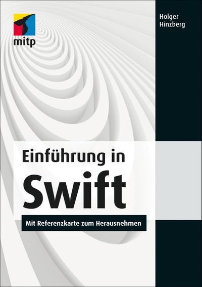 Einführung in Swift; Mit Referenzkarte zum Herausnehmen(mitp Professional)