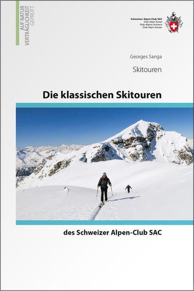 Die klassischen Skitouren der Schweiz