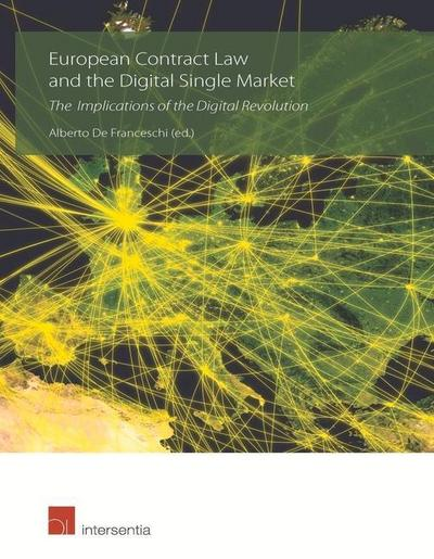 European Contract Law and the Digital Single Market: the Implications of the Digital Revolution