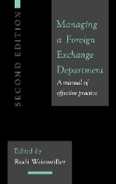 Managing a Foreign Exchange Department: A Manual of Effective Practice; Second Edition