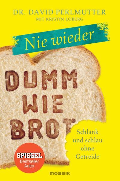 Nie wieder - Dumm wie Brot