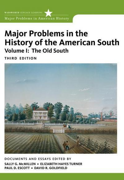 Major Problems in the History of the American South, Volume 1: The Old South