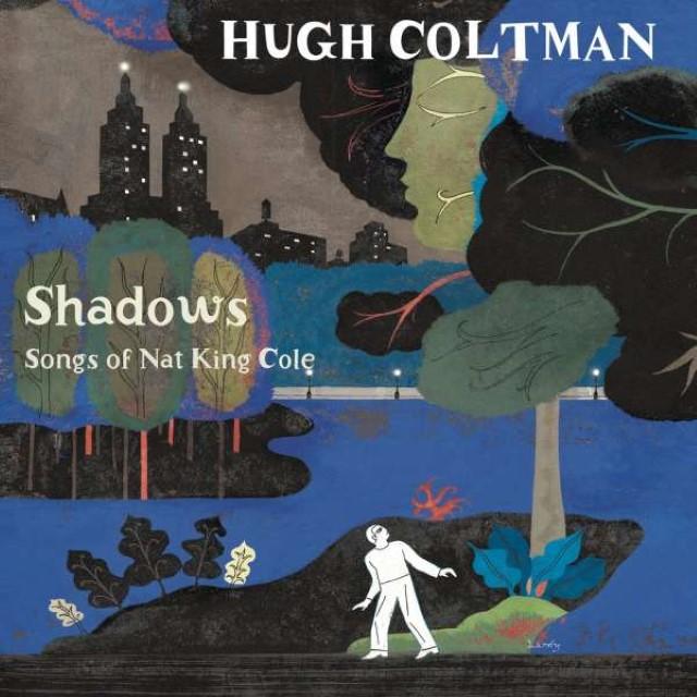 Shadows - Songs of Nat King Cole Hugh Coltman