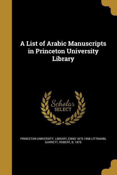 LIST OF ARABIC MANUSCRIPTS IN