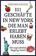 111 Geschäfte in New York, die man erlebt hab ...