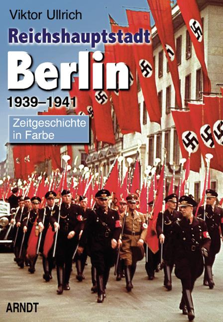 Viktor Ullrich : Reichshauptstadt Berlin 1939-1941 : 9783887412753