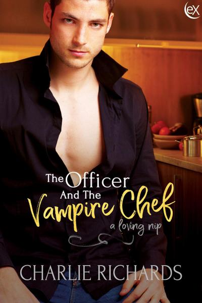 The Officer and the Vampire Chef (A Loving Nip, #16)