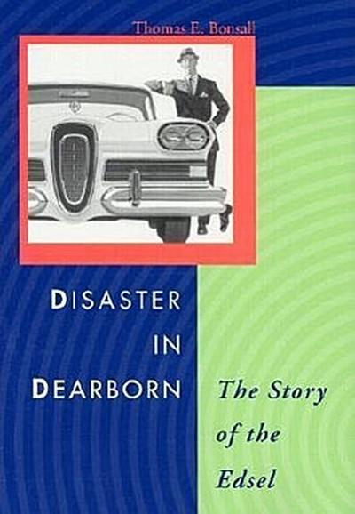 Disaster in Dearborn: The Story of the Edsel