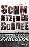 Schmutziger Schnee; Thriller Bd. 2; Finster, packend und hochaktuell - Leo Junker ermittelt; Übers. v. Dahmann, Susanne; Deutsch