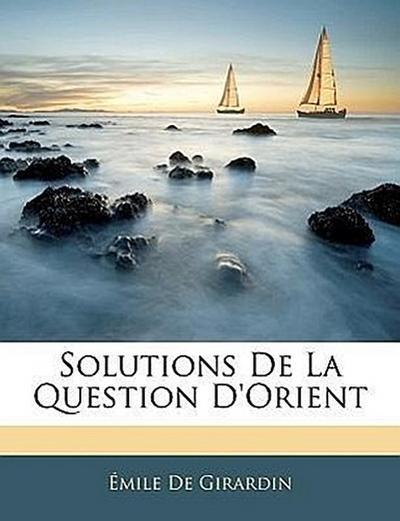 Solutions De La Question D'Orient