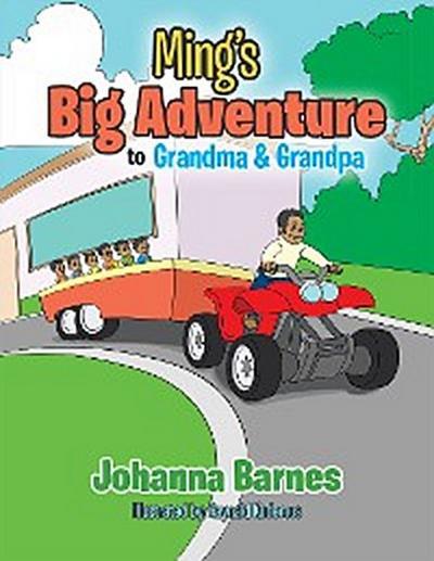 Ming's Big Adventure to Grandma & Grandpa