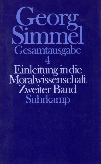 Gesamtausgabe in 24 Bänden, Band 4: Einleitung in die Moralwissenschaft. Zweiter Band