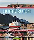 Highlights Hurtigruten; Die 50 Ziele, die Sie ...
