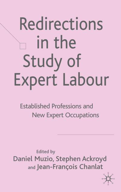 Redirections in the Study of Expert Labour: Established Professions and New Expert Occupations