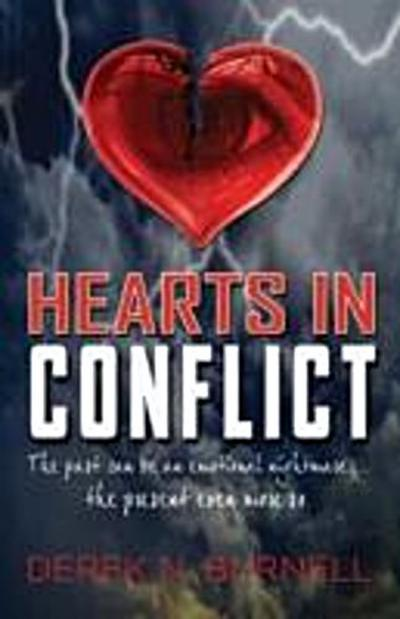 Hearts In Conflict~The past can be an emotional nightmare - the present even more so