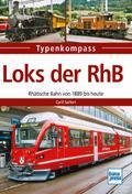 Loks der RhB: Rhätische Bahn von 1889 bis heu ...