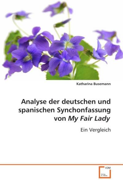 Analyse der deutschen und spanischen Synchonfassung von My Fair Lady