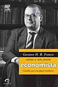 GUSTAVO H. B. FRANCO - CARTAS A UM JOVEM ECONOMISTA - GUSTAVO FRANCO