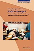 Einfach schwanger?; Wie erleben Frauen die Risikoorientierung in der ärztlichen Vorsorge?; Bücher für Hebammen; Deutsch